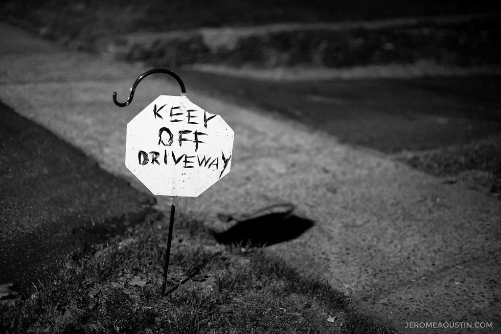 Keep Off Driveway ⋅ Fleetwood, NY ⋅ 2010